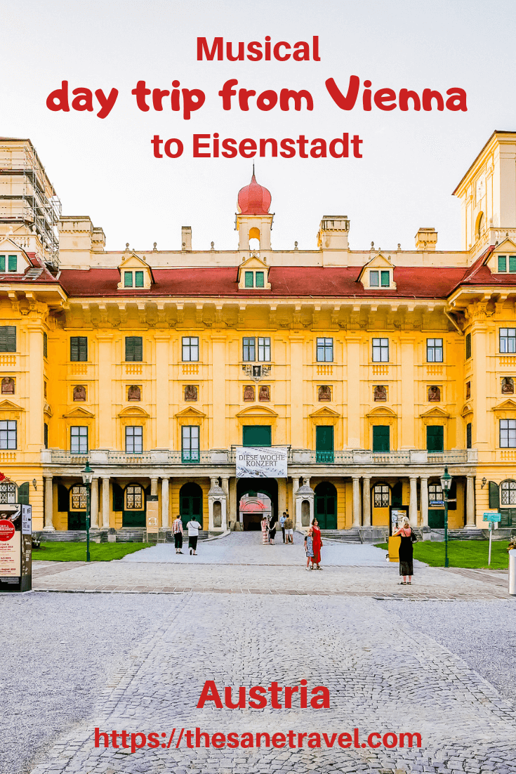 Are you a music, wine and history lover visiting Vienna not for the first time and looking for new trip ideas? Here is a suggestion for an awesome day trip to Eisenstadt that you can take from Vienna to have it all in one. #daytripfromvienna #visitAustria #visitEisenstandt #Esterhasypalace #musicaltrip #travelphotography