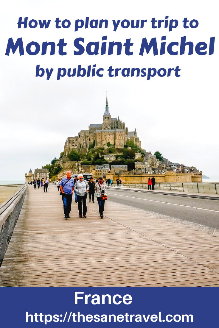 Most of the travel resources just give one answer to the question of how to get to one of most beautiful places of France, Mont Saint Michel: go by car. But it's doable by public transport and I will show you how. Read about planning your trip and  visiting Mont St Michel by public transport! #MontSaintMichel #visitingMontSaintMichel #Europetravel #visitFrance #travelblog #travelphotography #traveltips #travelplanning #independenttravel